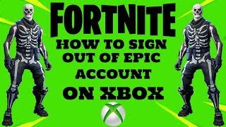 FORTNITE How To Sign Out Of Epic Account On XBOX