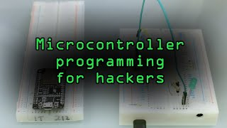 A Hacker's Guide to Programming Microcontrollers [Tutorial]