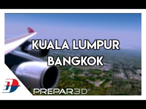 P3D - Full Flight from Kuala Lumpur (WMKK) to Bangkok (VTBS) as MAS788 w/ PMDG 747!