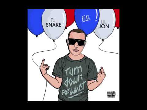 DJ Snake - Turn Down For What (Feat. Lil John)