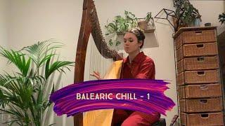Balearic Chill Harp - experiment 1