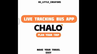 CHALO || LIVE BUS TRACKING APP || Make your travel easy || NS_LITTLE_CREATORS screenshot 1