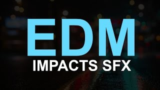 EDM Sound Effect Impacts - Royalty Free SFX
