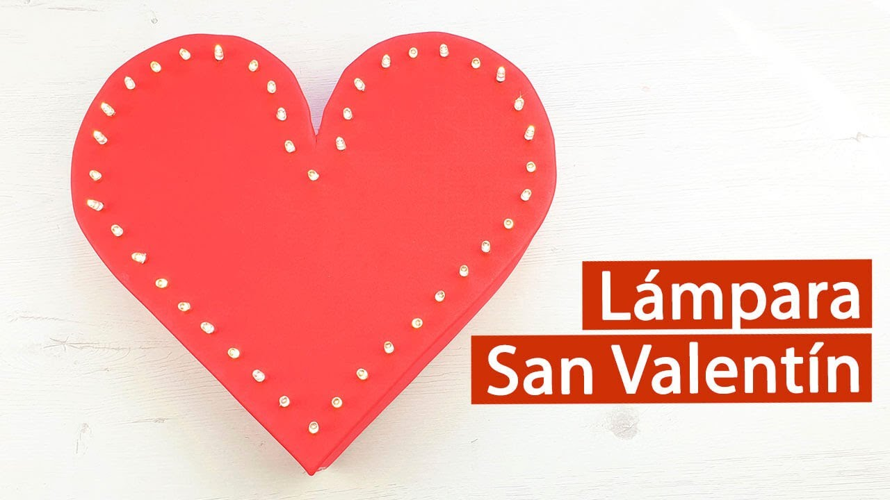Lámpara en forma de corazón con goma eva fácil para San Valentín - YouTube