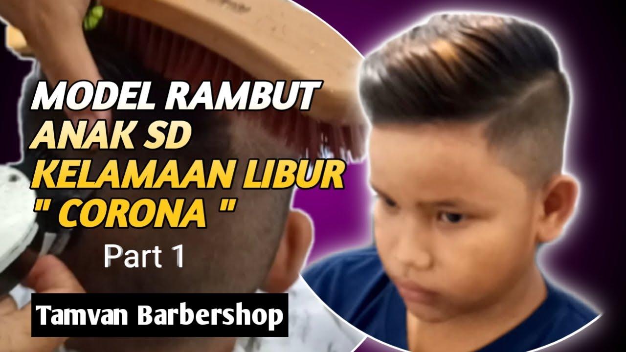 MODEL RAMBUT ANAK SD KELAMAAN LIBUR CORONA    Part 1 - YouTube