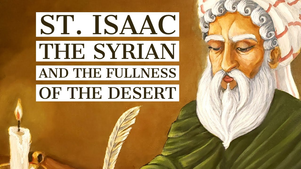 St. Isaac the Syrian and the fullness of the desert