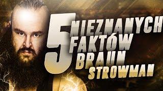 5 Nieznanych Faktów - Braun Strowman