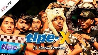 Download [NEW VIDEO] KARENA CEMBURU   TIPE-X [Live Konser PROJAM - JAKARTA SELATAN 26 Agustus 2017]