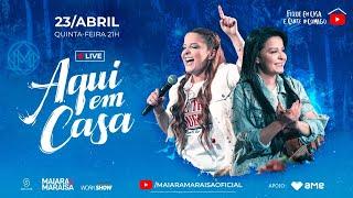 Maiara e Maraisa - Live #AquiEmCasa