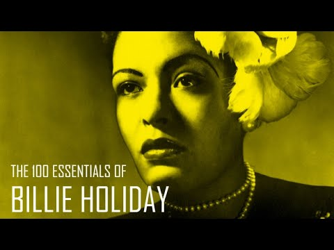 The 100 Essentials of Billie Holiday