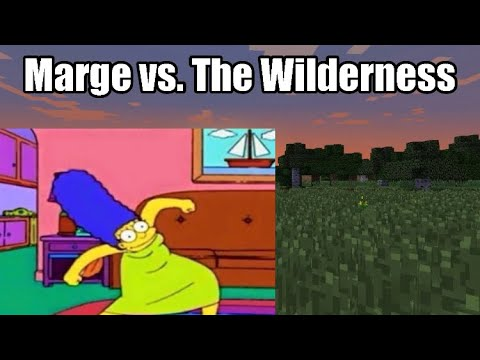 Marge in the Wilderness! Pt2 (Minecraft solo)