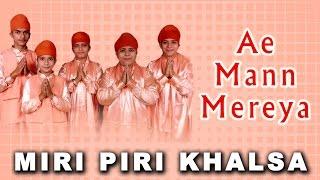 Miri Piri Khalsa (Jagadhari Wale) - Ae Mann Mereya - Laggein Na Tatti Wao