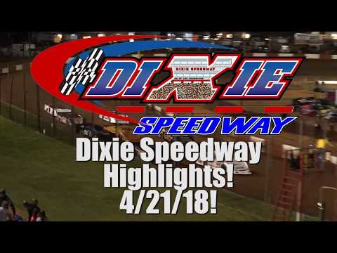 Dixie Speedway  4/21/18 Official Highlights!
