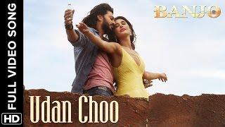 Udan Choo (Full Video Song) | Banjo (2016)