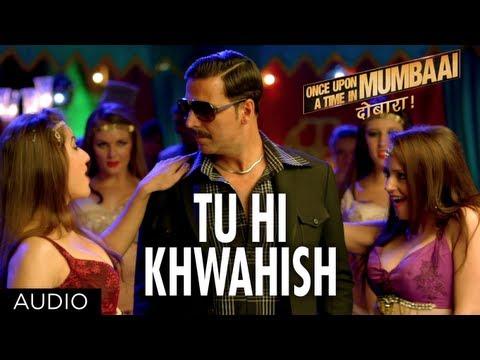 Once Upon A Time In Mumbaai Dobaara Tu Hi Khwahish Full Song (Audio) | Akshay, Imran, Sonakshi