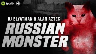DJ Blyatman & Alan Aztec - Russian Monster