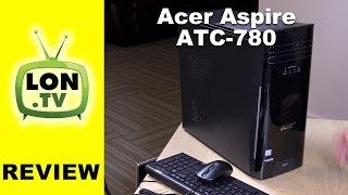 Acer Aspire TC-780 / ATC-780-AMZi5 Review: $400 Upgradeable Quad Core i5 PC