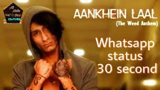 Aankhen Laal    1 RAJ    lyrics~SB    WHATSAPP STATUS     Bhang pk Bura Haal Hai Meri Aankhein Sada