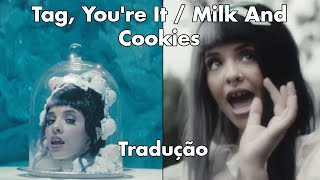 melanie martinez tag you re it milk and cookies