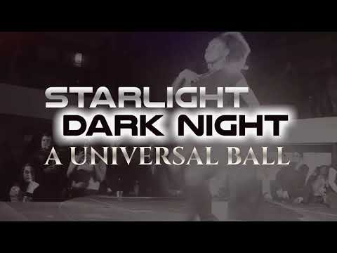 Starlight, DarkNight: A Universal Ball PROMO