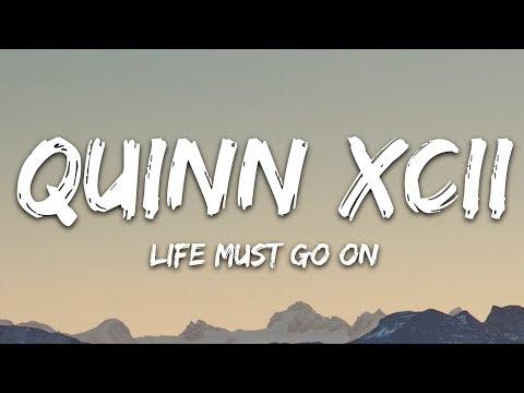 Quinn XCII - Life Must Go On (Lyrics)