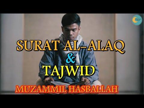 Murottal Quran Surah Al Alaq Muzammil Hasballah Terbaru 2018