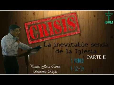 """""""CRISIS: la inevitable senda de la Iglesia""""   1 Pedro 4:12-19   PART 2   IBRM"""