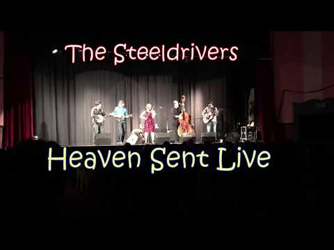 The Steeldrivers - Heaven Sent LIVE