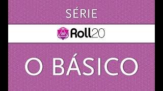 Série Roll20 - 01 - O Básico