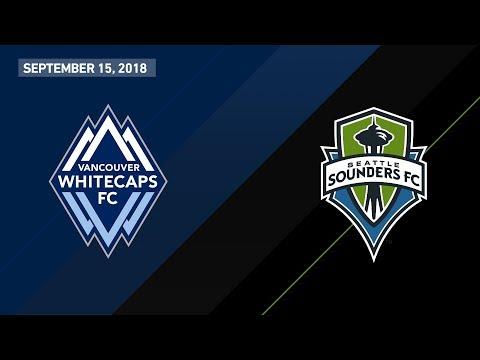 HIGHLIGHTS: Vancouver Whitecaps FC vs. Seattle Sounders FC   September 15, 2018