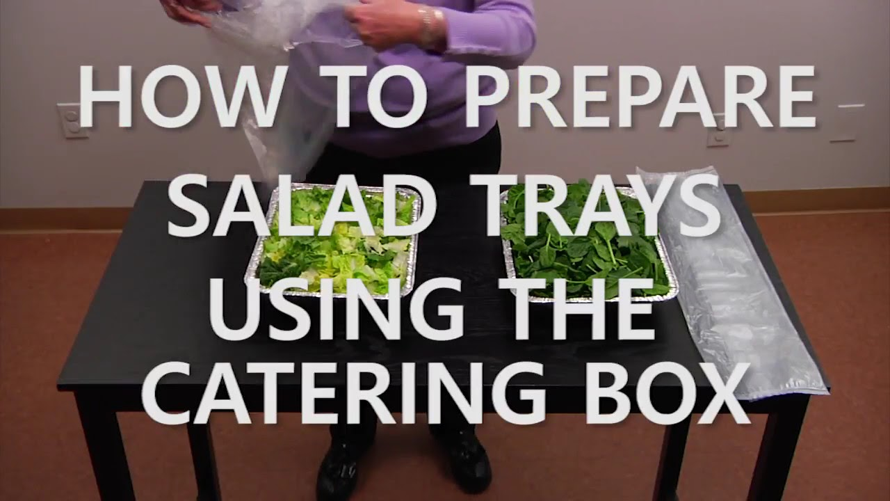 How to Prepare Salad Trays Using the Catering Box