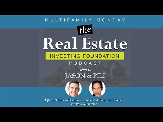 Ep 301 How to Determine a Great Multifamily Investment as a Passive Investor
