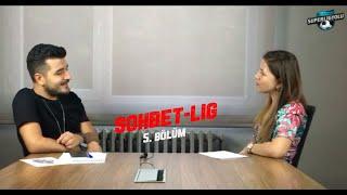 Sohbet-Lig 5. Bölüm (TFF 1. Lig Genel Değerlendirme)