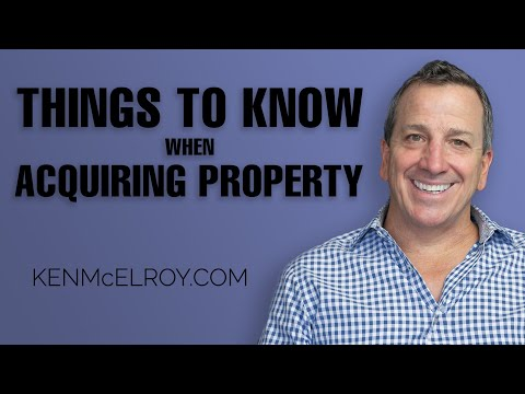Acquiring Property - Things to Look For and What You Should Know