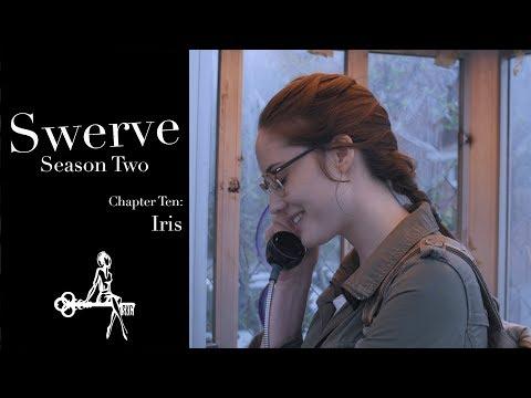 Swerve (Web Series) | Chapter 10: Iris | Sharon Belle, Winny Clarke, Mark Nocent