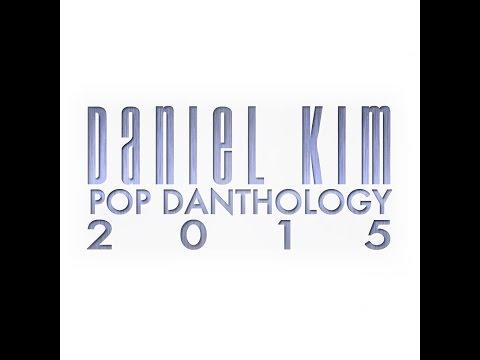 Daniel Kim - Pop Danthology 2015 (Full Version)