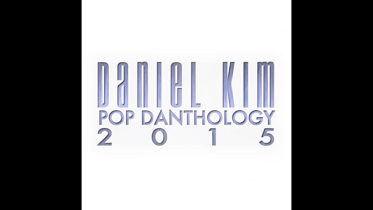 pop danthology 2015 daniel kim mp3