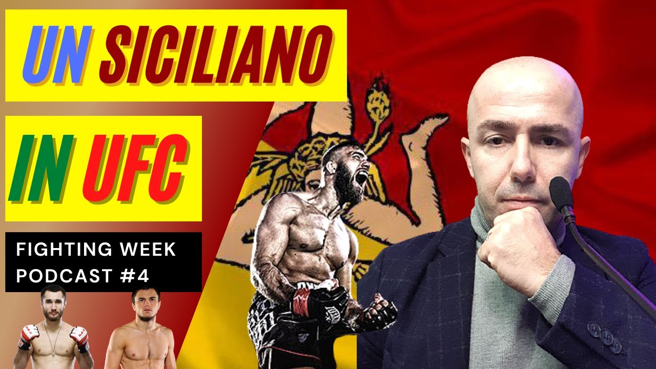 Fighting Week Podcast #4 - Un Siciliano in UFC