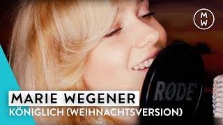 Marie Wegener - Königlich (Weihnachtsversion)