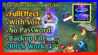 TERBARU !!! SCRIPT RECALL SEAL OF ANVIL FULL EFFECT WITH SOUND + BACKUP FILE !! TAS TAS TAS