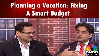 MONEY MONEY MONEY | How Much Should You Spend on A Holiday? | Holiday Planning | CNBC TV18