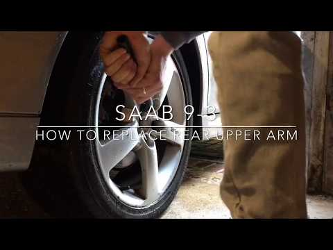 Saab 9-3 How to replace rear upper arm 2006