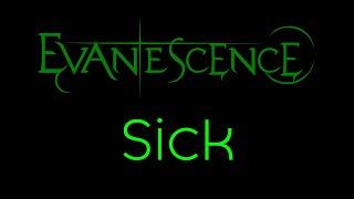Evanescence-Sick Lyrics (Evanescence)
