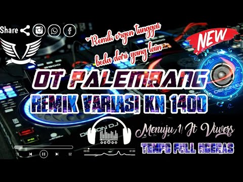 OT PALEMBANG - FULL REMIK KN 1400    TEMPO NGERAS NGAYAK TANPA LAGU™ NEW 2K21
