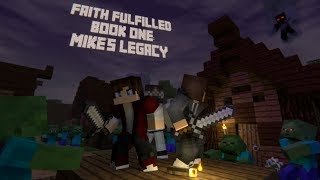 Faith Fulfilled - Book 1 - Mike's Legacy - Chapter 1 - Minecraft Audio Book