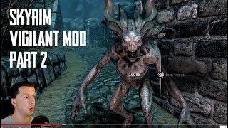 Best Mod Ever Created? Vigilant - Skyrim Special Edition - Live Stream Part 2!