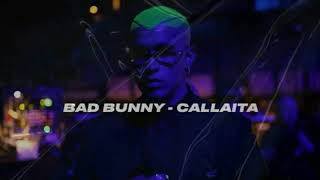 Bad Bunny - Callaita [Audio Oficial]