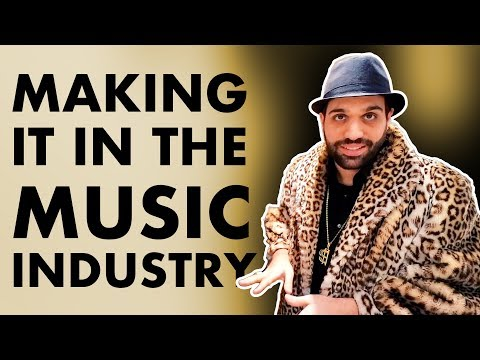 MAKING IT IN THE MUSIC INDUSTRY