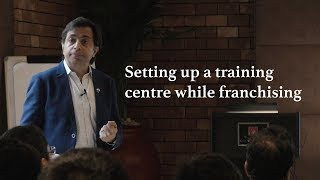 Franchise Management Series by(Setting up a training centre)