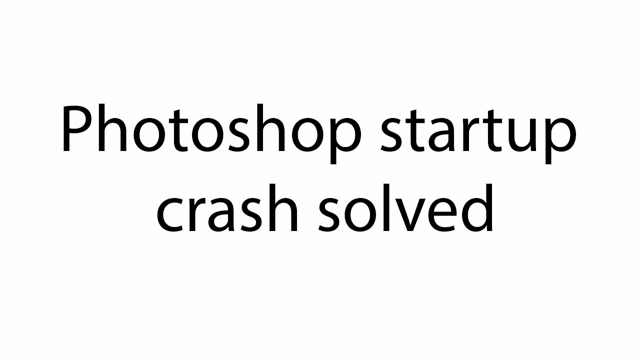 photoshop cc crash fix (solved)